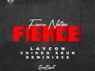 Fierce Nation ft. Laycon, Reminisce & Chinko Ekun - Fierce