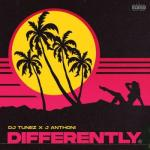 DJ Tunez ft. J. Anthoni - Differently