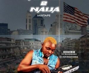 MIXTAPE: DJ basebaba - Yankee 2 Naija Mix