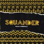 Falz ft. Niniola - Squander