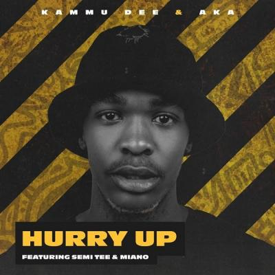 Kammu Dee, AKA ft. Semi Tee, Miano - Hurry Up (Dance)