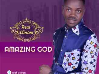 Real Clinton - Amazing God