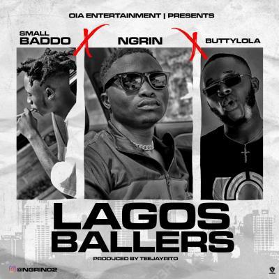 Ngrin x Small Baddo x Buttylola - Lagos Ballers