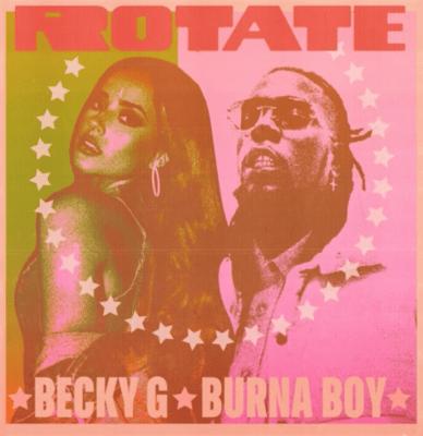 Becky G x Burna Boy - Rotate