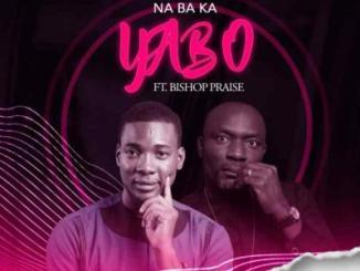 Chijioke Emmanuel ft Bishop Praise - Na Ba Ka Yabo