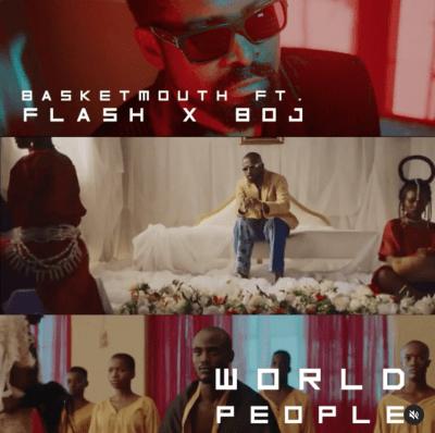 Video: Basketmouth - World People ft. Flash, BOJ