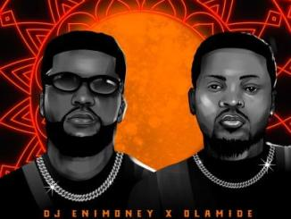 DJ Enimoney x Olamide - Sugar Daddy
