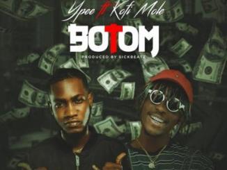 MP3: Ypee - Botom Ft. Kofi Mole