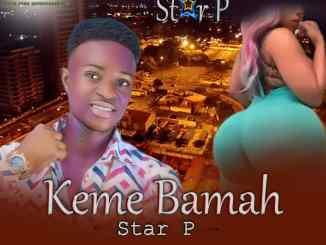 Star P - Keme Bamah