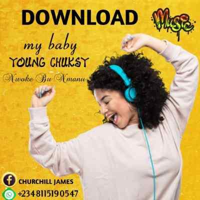 Young Chuksy - My Baby