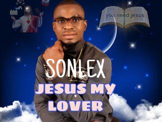 Sonlex - Jesus My Lover