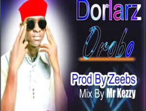 Dorlarz - Orobo Prod By Zeebs