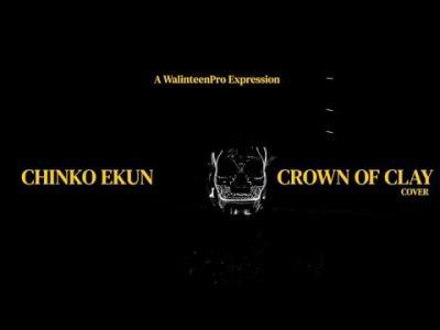 Chinko Ekun - Crown of Clay (Cover) Freestyle