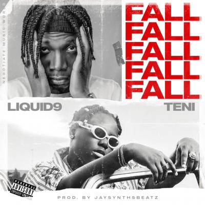 Liquid9 - Fall ft. Teni (Prod. by JaySynths)