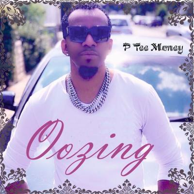 P Tee Money - Oozing ft. Pat-E