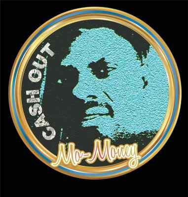 Mo-Money - Cash Out