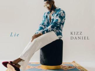 Kizz Daniel - Lie (Prod. by Philkeyz, Blaise Beatz)