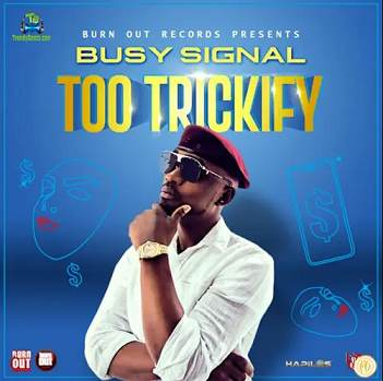 Busy Signal - Too Trickify