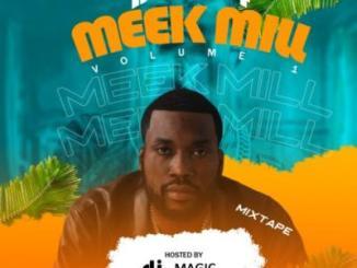 [Mixtape] DJ Magic - Best Of Meek Mill Vol. 1