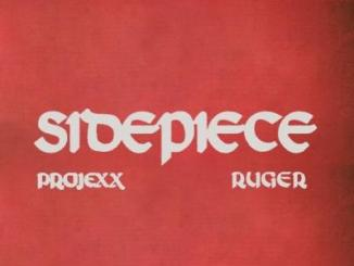 Projexx - Sidepiece ft. Ruger