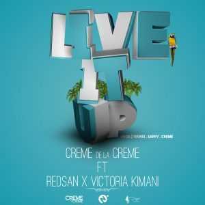 music-creme-de-la-creme-live-it-up-ft-redsan-victoria-kimani