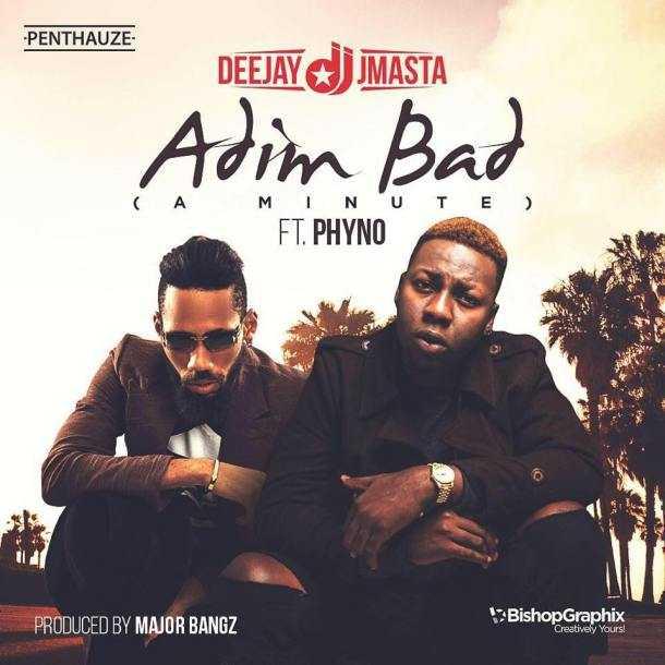 music-deejay-j-masta-adim-bad-a-minute-ft-phyno