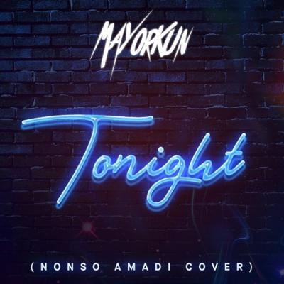 Lyrics: Mayorkun - Tonight (Nonso Amadi Cover)