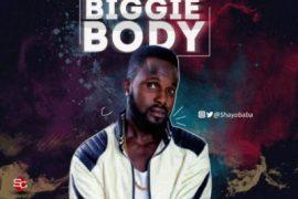 Music: ShayoBaba - Biggie Body