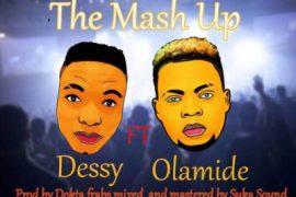 MP3 : Dessy - The Mash Up ft. Olamide (Prod. by Dokta Frabs)