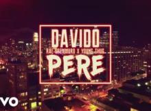 VIDEO : Davido - Pere ft. Rae Sremmurd & Young Thug