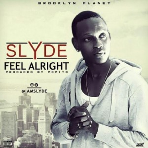 Slyde – Feel Alright (Prod. by Popito)