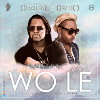 DJ Xclusive – Wole ft. Davido (Prod. by Spellz)