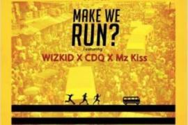 MP3 : Del'B Ft. Wizkid, Mz Kiss & CDQ - Make We Run