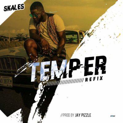 MP3 : Skales - Temper ft. Burna Boy (Refix By Jay Pizzle)