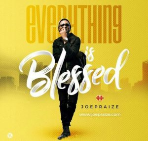 MP3 : Joe Praize - Everything Is Blessed