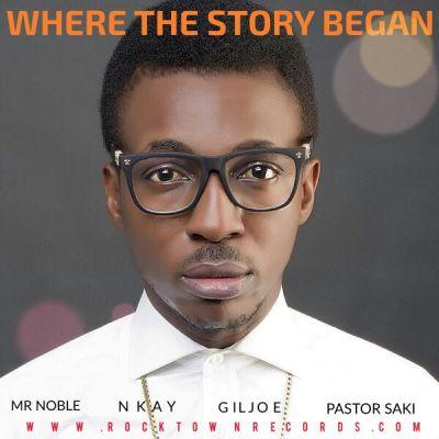 MP3 : Frank Edwards ft. Mr Noble, Nkay, Gil & Pastor Saki - Where The Story Began