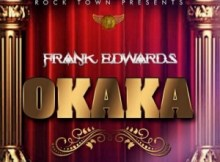 MP3 : Frank Edwards ft. Victor Ike - Okaka