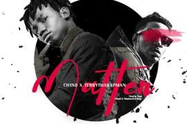 MP3 : Chino x Terrytharapman - Matter ( Prod By Tega)