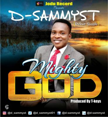 MP3 : D-Sammyst - Mighty God
