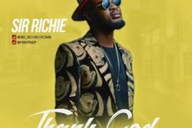 AUDIO   VIDEO: Sir Richie - Thank God (prod. Popito)
