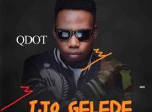 MP3 : QDot - Ijo Gelede (Prod. By Citi Boi)