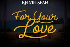 MP3 : Kelvin SEAN - For Your Love