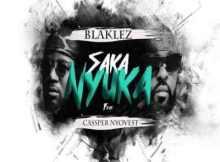 MP3 : Blaklez - Saka Nyuka ft. Cassper Nyovest
