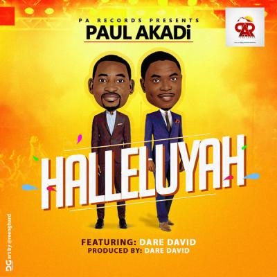 MP3 : Paul Akadi - Halleluyah ft. Dare David