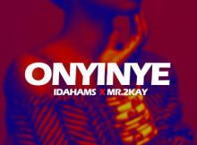 MP3 : Idahams - Onyinye ft. Mr. 2Kay