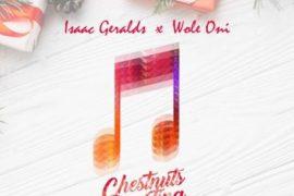MP3 : Isaac Geralds & Wole Oni - Chestnuts Roasting