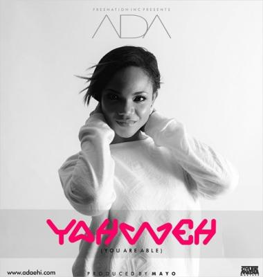 Gospel Music: ADA – Yahweh (You Are Able)