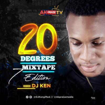 MIXTAPE: DJ Ken - 20 Degrees Mixtape [Vol. 7]