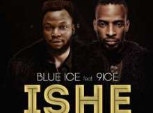 MP3 : Blue Ice Johnson - Ishe ft. 9ice (Prod. By Young John)