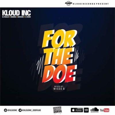 MP3 : Kloud INC - For The Doe ft. Dj Khaled x Diharra x Muraino x S Sound.